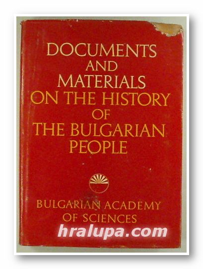 DOCUMENTS AND MATERIALS ON THE HISTORY OF THE BULGARIAN PEOPLE, Sofia 1969