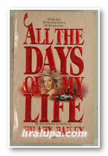 ALL THE DAYS OF MY LIFE, HILARY BAILEY, New York 1986