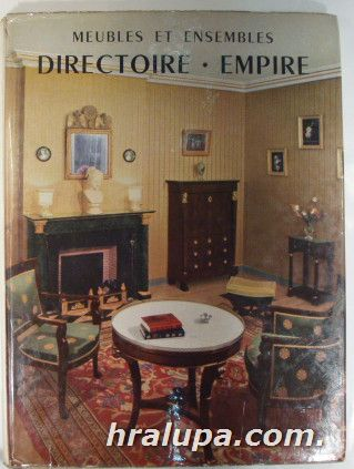 MEUBLES ET ENSEMBLES DIRECTOIRE, EMPIRE, Intr. JACQUES MOTTHEAU, Paris 1972