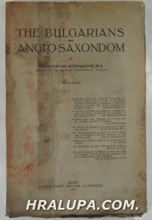 THE BULGARIAN AND ANGLO-SAXONDOM, By CONSTANTINE STEPHANOVE, Berne 1919