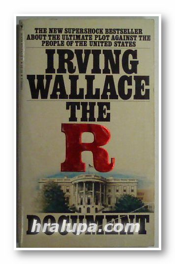 THE R DOCUMENT, IRVING WALLACE, New York 1977 г.