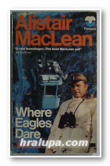 WHERE EAGELES DARE, ALISTAIR MACLEAN, New York 1967 г.
