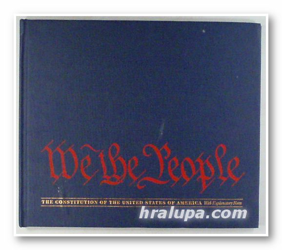 WE THE PEOPLE - THE CONSTITUTION OF THE UNITED STATES OF AMERICA, US INFORMATION AGENCY 1986