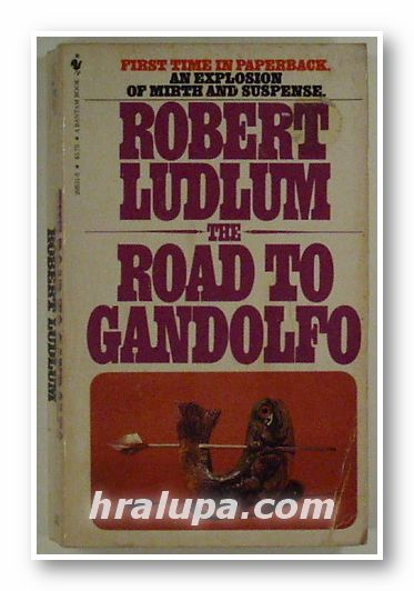 THE ROAD TO GANDOLFO, ROBERT LUDLUM, New York 1982