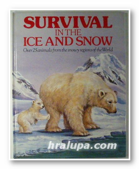 SURVIVAL IN THE ICE AND SNOW - OVER 25 ANIMALS FROM THE SNOWY REGIONS OF THE WORLD, JANE AND DAVID GLOVER, illustrated by BRIAN WATSON, London 1990