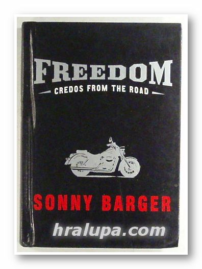 FREEDOM - CREDOS FROM THE ROAD, SONNY BARGER, New York 2005 г.