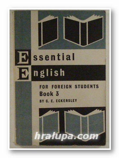 ESSENTIAL ENGLISH FOR FOREIGN STUDENTS, Book 3, by B. C. ECKERSLEY, Sofia 1967 г.