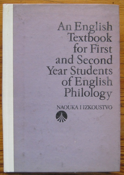 AN ENGLISH TEXTBOOK FOR FIRST AND SECOND YEAR STUDENTS OF ENGLISH PHILOLOGY, 1986