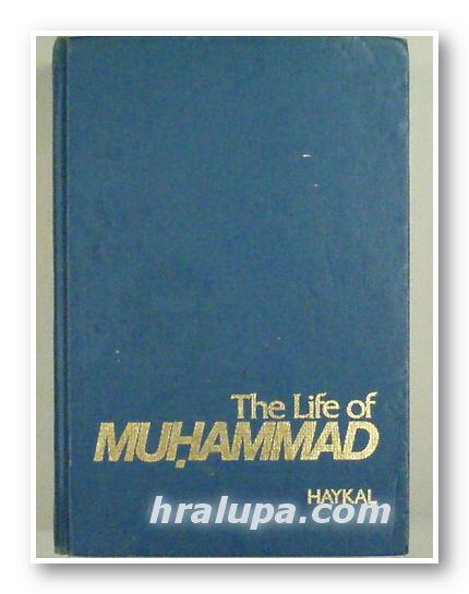 THE LIFE  OF MUHAMMAD, MUHAMMAD HUSAYN HAYKAL, New York 1976 г.